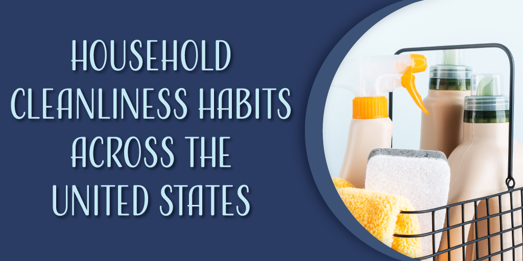 Household cleanliness habits across the United States
